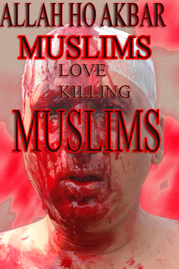 ALLAH HO AKBAR Muslims Love Killing Muslims _violence