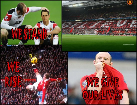 MAN UTD WE STAND WE RISE WE GIVE OUR LIVES