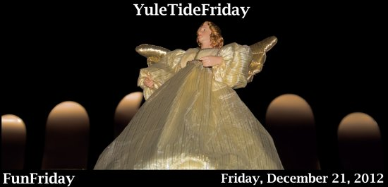 FunFriday YuleTideFriday December 21 2012