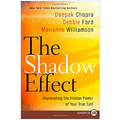 The Shadow Effect Illuminating the Hidden Power of Your True Self Self Growth