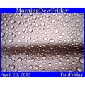 FunFriday MorningDewFriday 042613
