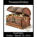 FunFriday TreasureFriday 032913